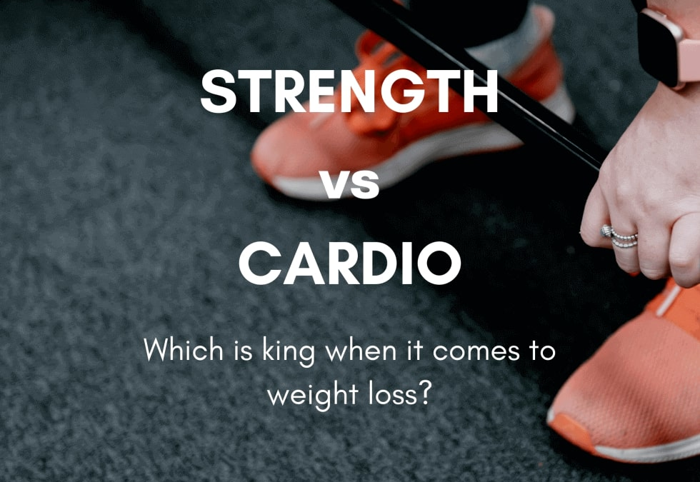 STRENGTH TRAINING VS CARDIO… WHICH IS BETTER WHEN IT COMES TO WEIGHT LOSS?